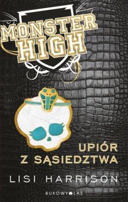 Lisi Harrison - Monster High. Upiór z Sąsiedztwa / Lisi Harrison - Monster High