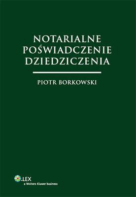 Piotr Borkowski - Notarialne Poświadczenie Dziedziczenia