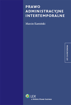 Marcin Kamiński - Prawo Administracyjne Intertemporalne