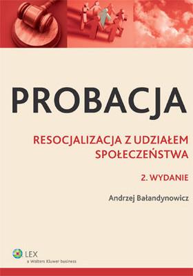 Andrzej Bałandynowicz - Probacja. Resocjalizacja z Udziałem Społeczeństwa