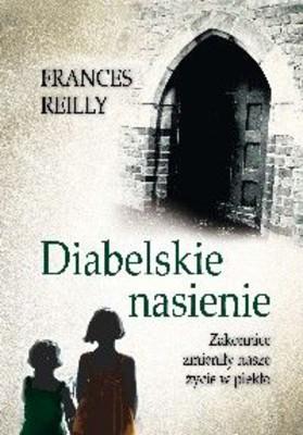 Frances Reilly - Diabelskie Nasienie / Frances Reilly - Suffer The Little Children