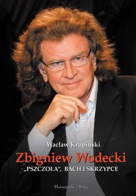 Zbigniew Wodecki, Wacław Krupiński - Pszczoła, Bach i Skrzypce