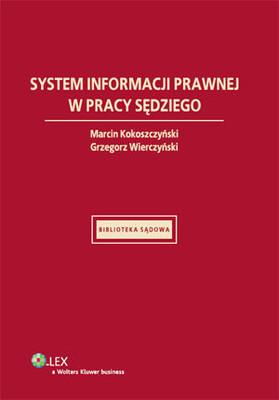 Marcin Kokoszczyński, Grzegorz Wierczyński - System Informacji Prawnej w Pracy Sędziego