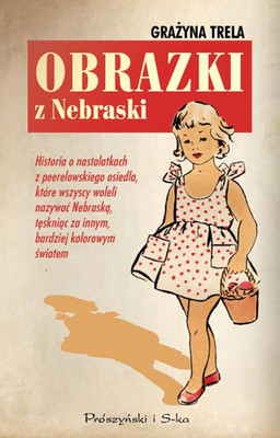 Grażyna Trela - Obrazki z Nebraski