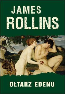 James Rollins - Ołtarz Edenu