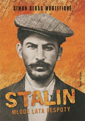 Simon Sebag Montefiore - Stalin - Młode Lata Despoty