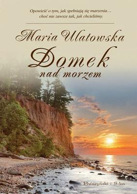 Maria Ulatowska - Domek Nad Morzem