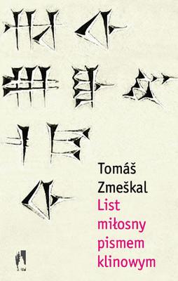 Tomas Zmeskal - List Miłosny Pismem Klinowym / Tomas Zmeskal - Milostný dopis klínovým písmem