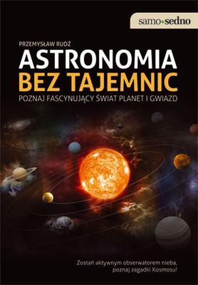 Przemysław Rudź - Astronomia bez Tajemnic. Poznaj Fascynujący Świat Planet i Gwiazd