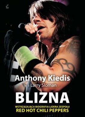 Anthony Kiedis, Larry Sloman - Blizna / Anthony Kiedis, Larry Sloman - Scar Tissue