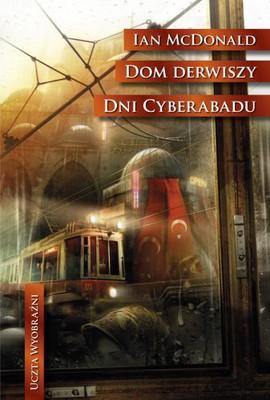 Ian R. MacLeod - Dom Derwiszy, Dni Cyberabadu