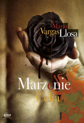Mario Vargas Llosa - Marzenie Celta / Mario Vargas Llosa - El sueno del celta