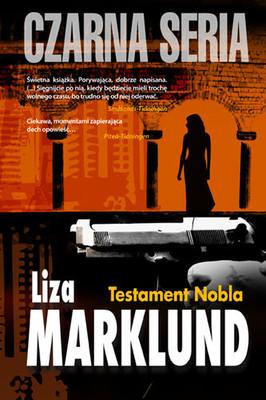 Liza Marklund - Testament Nobla / Liza Marklund - Nobels testamente