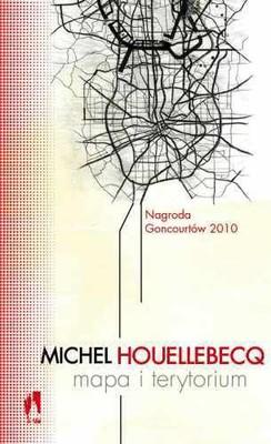 Michel Houellebecq - Mapa i terytorium / Michel Houellebecq - La Carte et le Territoire