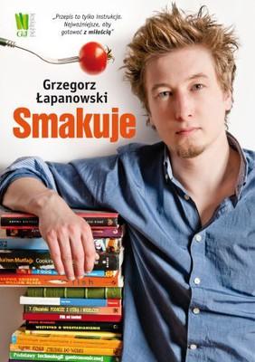 Grzegorz Łapanowski - Grzegorz Łapanowski smakuje