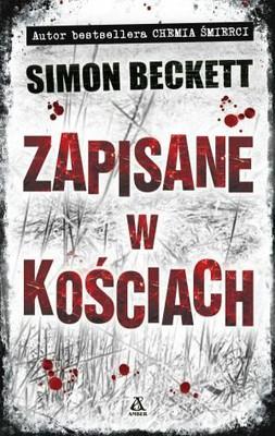 Simon Beckett - Zapisane w kościach / Simon Beckett - Written in Bone
