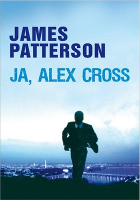 James Patterson - Ja, Alex Cross
