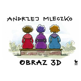 Andrzej Mleczko - Obraz 3D
