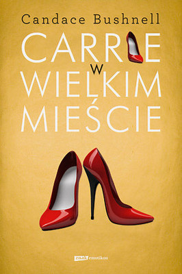 Candace Bushnell - Carrie w wielkim mieście / Candace Bushnell - Summer and the City