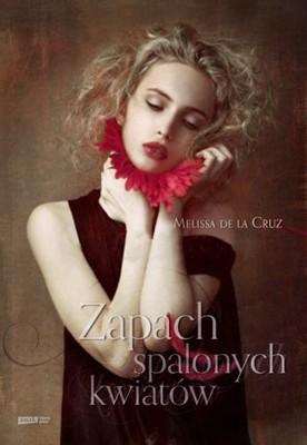 Melissa de la Cruz - Zapach spalonych kwiatów / Melissa de la Cruz - The Witches of East End