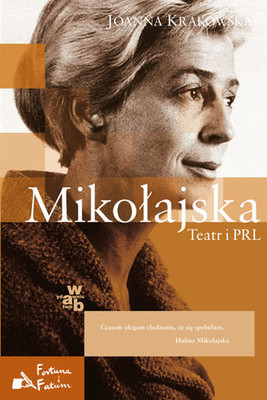 Joanna Krakowska - Mikołajska. Teatr i PRL