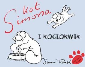 Simon Tofield - Kot Simona i kociokwik / Simon Tofield - Simon's Cat and the Kitten Chaos