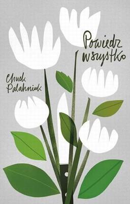 Chuck Palahniuk - Powiedz wszystko / Chuck Palahniuk - Tell-All