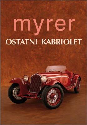 Anton Myrer - Ostatni Kabriolet / Anton Myrer - The Last Convertible