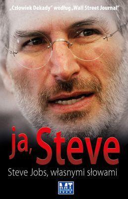George Beahm - Ja, Steve: Steve Jobs własnymi słowami / George Beahm - I, Steve: Steve Jobs In His Own Words