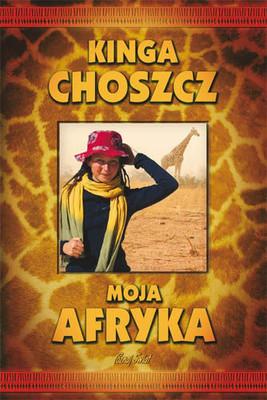 Kinga Choszcz - Moja Afryka