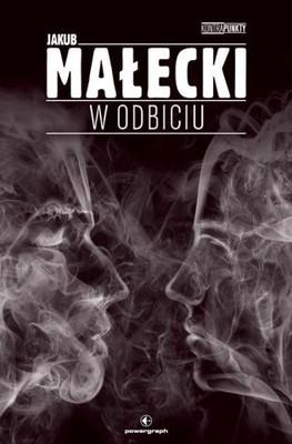 Jakub Małecki - W odbiciu