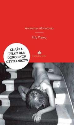 Edy Poppy - Anatomia. Monotonia / Edy Poppy - Anatomy. Monotony