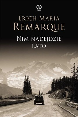 Erich Maria Remarque - Nim nadejdzie lato / Erich Maria Remarque - Himmel kennt keine Günstlinge