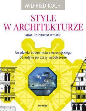 Wilfried Koch - Style w architekturze / Wilfried Koch - Baustilkunde