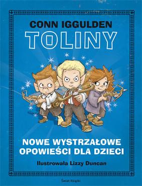 Conn Iggulden - Toliny. Nowe wystrzałowe opowieści dla dzieci