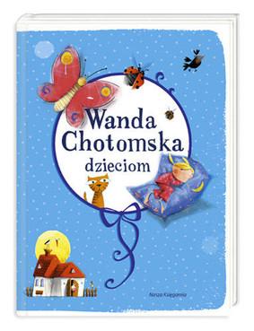 Wanda Chotomska - Wanda Chotomska dzieciom