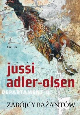Jussi Adler-Olsen - Zabójcy bażantów / Jussi Adler-Olsen - Fasandræberne