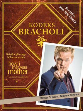 Barney Stinson, Matt Kuhn - Kodeks Bracholi / Barney Stinson, Matt Kuhn - The Bro Code