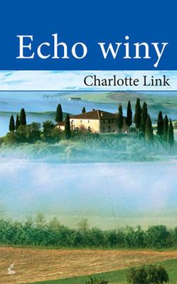 Charlotte Link - Echo winy / Charlotte Link - Das Echo Der Schuld By Charlotte Link