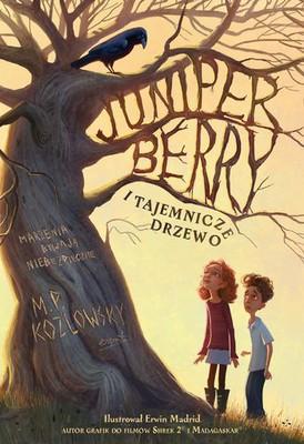 M.P. Kozlowsky - Juniper Berry i tajemnicze drzewo