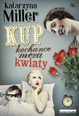 Katarzyna Miller - Kup kochance męża kwiaty