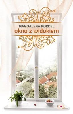 Magdalena Kordel - Okno z widokiem