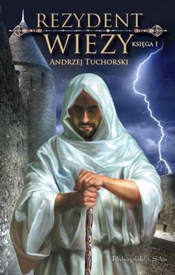 Andrzej Tuchorski - Rezydent wieży. Księga I