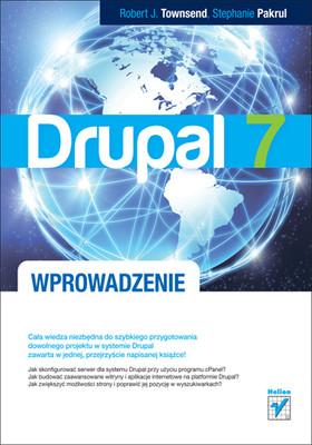 Robert J. Townsend, Stephanie Pakrul - Drupal 7. Wprowadzenie / Robert J. Townsend, Stephanie Pakrul - Foundation Drupal 7
