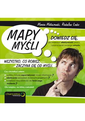 Marcin Matuszewski, Radosław Lasko - Mapy Myśli. Dowiedz się, jak zwiększyć efektywność pracy, i poznaj język swojego umysłu