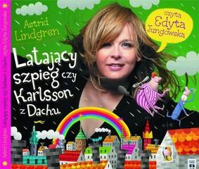 Astrid Lindgren - Latający szpieg czy Karlsson z Dachu