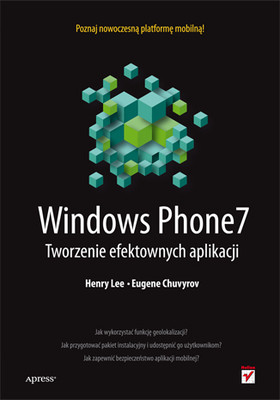 Henry Lee, Eugene Chuvyrov - Windows Phone 7. Tworzenie efektownych aplikacji / Henry Lee, Eugene Chuvyrov - Beginning Windows Phone 7 Development