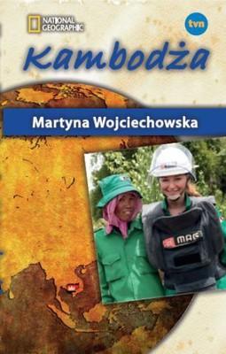 Martyna Wojciechowska - Kambodża. Kobieta na krańcu świata