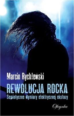 Marcin Rychlewski - Rewolucja rocka