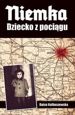 Daina Kolbuszewska - Niemka. Dziecko z pociągu